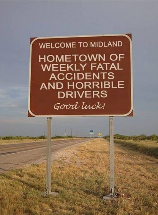 sign-welcome-to-midland-hometown-of-weekly-fatal-accidents-and-horrible-drivers-good-luck.jpeg